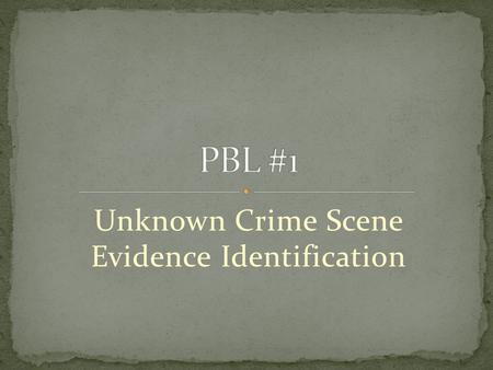 Unknown Crime Scene Evidence Identification.