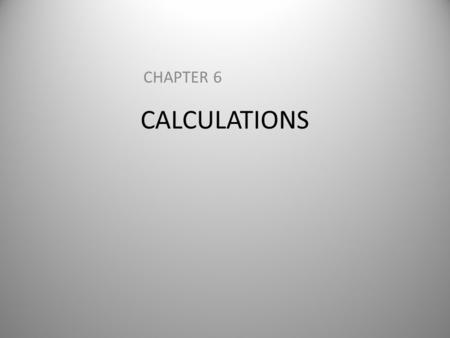 CHAPTER 6 CALCULATIONS.