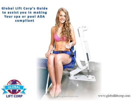 Www.globalliftcorp.com. Global Lift Corp Understands that there will many questions Asked in regards to ADA Laws, this will guide you along The way of.