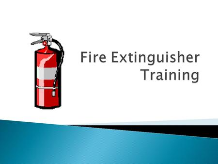 Fire extinguishers training powerpoint
