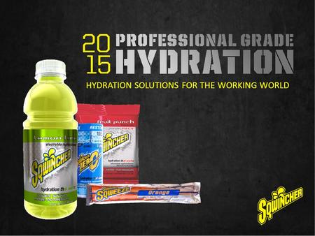 HYDRATION SOLUTIONS FOR THE WORKING WORLD. WHY PROFESSIONAL GRADE HYDRATION? Needs of companies in the industrial sector ARE different Worker safety is.