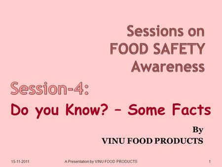 15-11-20111A Presentation by VINU FOOD PRODUCTS By VINU FOOD PRODUCTS.