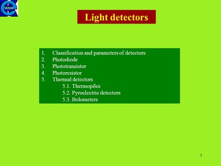 Light detectors Classification and parameters of detectors Photodiode
