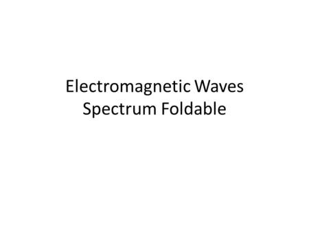 Electromagnetic Waves Spectrum Foldable