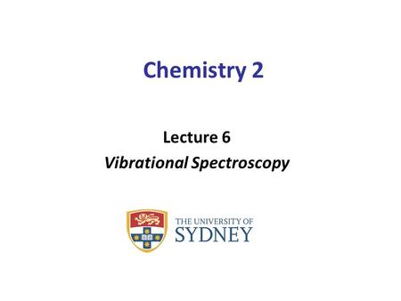 Chemistry 2 Lecture 6 Vibrational Spectroscopy. Light behaves like an oscillating electromagnetic field. The electric field interacts with charges. Two.