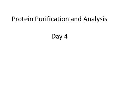 Protein Purification and Analysis Day 4. Amino Acids, Peptides, and Proteins.