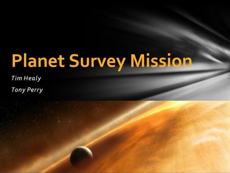 Tim Healy Tony Perry Planet Survey Mission. Introduction Finding Planets Pulsar Timing Astrometry Polarimetry Direct Imaging Transit Method Radial Velocity.