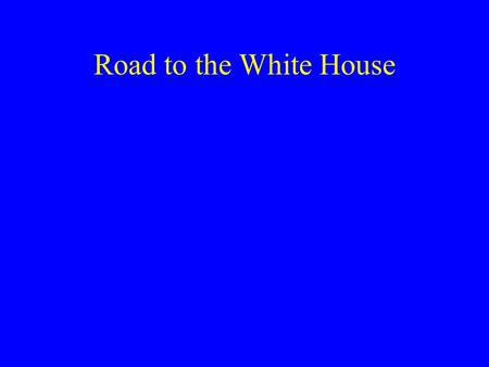 Road to the White House. Preview Each event listed below is a step in the process of running for president. Based on what you know about elections, arrange.