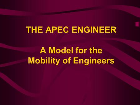 THE APEC ENGINEER A Model for the Mobility of Engineers
