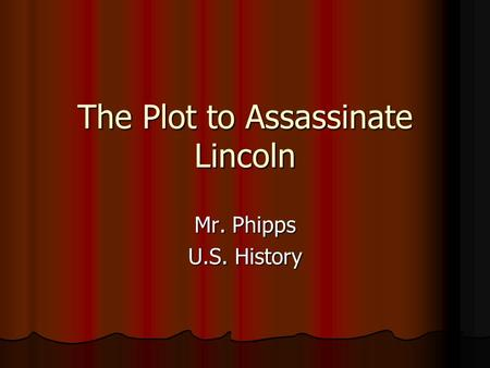 The Plot to Assassinate Lincoln