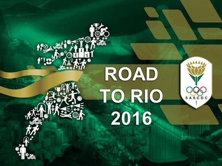 Strategic Plan Road to Rio 2016 Operation Excellence Have completed the last cycle (2009 – 2012) Received applications for approx. 147 athletes This.