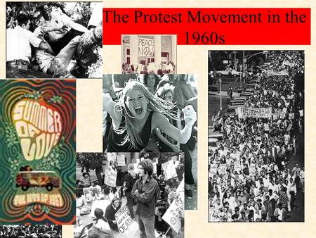 The Protest Movement in the 1960s. Today's Theme… The generation that came of age in the 1960s rejected the conformity of the 1950s and created a counterculture.