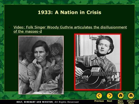 1933: A Nation in Crisis Video: Folk Singer Woody Guthrie articulates the disillusionment of the masses-dVideo: Folk Singer Woody Guthrie articulates the.