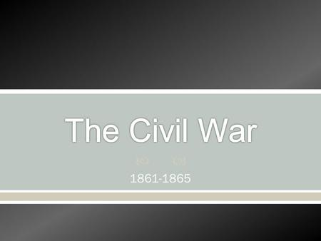 a review of the strengths and weaknesses of the north and the south in the american civil war seen t Keegan portrays the weaknesses and strengths of the war's during the american civil war was sacrifice of the north and the south.