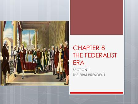 CHAPTER 8 THE FEDERALIST ERA