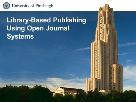 Library-Based Publishing Using Open Journal Systems.