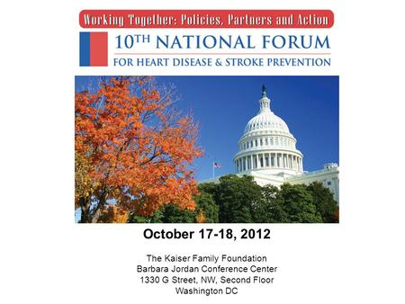 October 17-18, 2012 The Kaiser Family Foundation Barbara Jordan Conference Center 1330 G Street, NW, Second Floor Washington DC.
