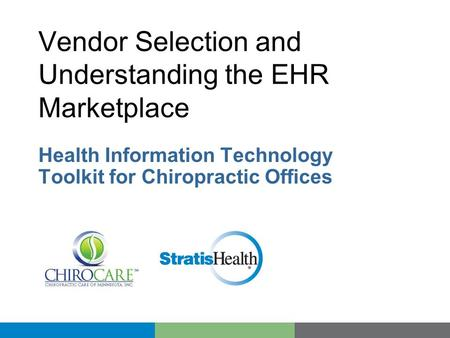 Vendor Selection and Understanding the EHR Marketplace Health Information Technology Toolkit for Chiropractic Offices.