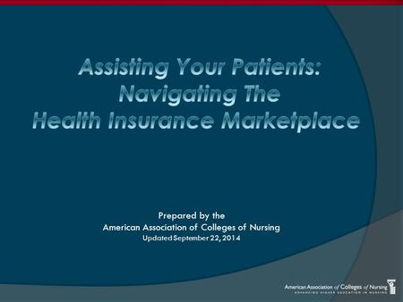 Prepared by the American Association of Colleges of Nursing Updated September 22, 2014.
