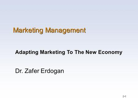 Marketing Management Dr. Zafer Erdogan