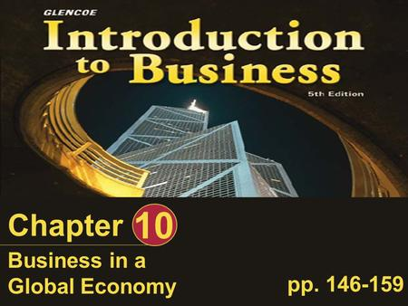 10 Chapter Business in a Global Economy pp. 146-159.
