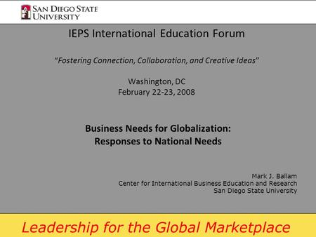 "Leadership for the Global Marketplace IEPS International Education Forum ""Fostering Connection, Collaboration, and Creative Ideas"" Washington, DC February."