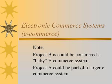 Electronic Commerce Systems (e-commerce)