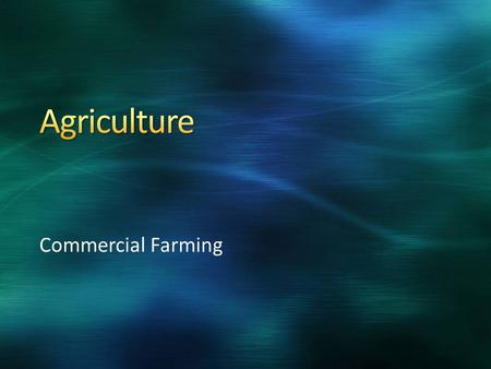 Agriculture Commercial Farming.