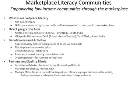 Marketplace Literacy Communities Empowering low-income communities through the marketplace What is marketplace literacy – Not basic literacy – Skills,