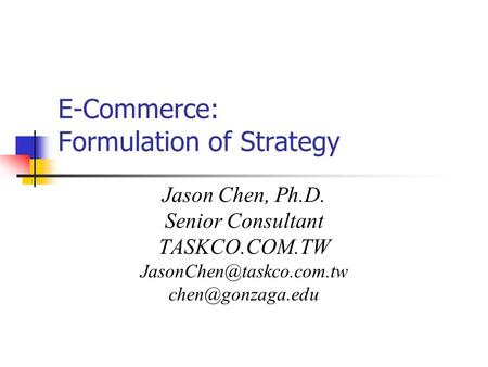 <strong>E</strong>-<strong>Commerce</strong>: Formulation <strong>of</strong> Strategy