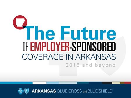 2015  Will Arkansas be operating as a State Partnership Marketplace or will Arkansas become a State- Based Marketplace?  Implications for the Small.