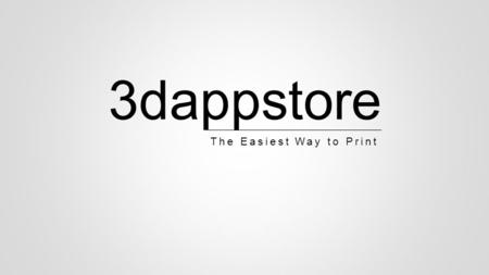 The Easiest Way to Print 3dappstore. 2 What is 3D Printer Machines that can manufacture directly computer aided designs without any mold.