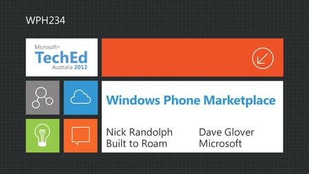Windows Phone Marketplace Nick RandolphDave Glover Built to RoamMicrosoft WPH234.
