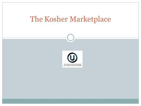 The Kosher Marketplace. THE POWER OF OU KOSHER JOIN THOUSANDS OF MANUFACTURERS WORLDWIDE WHO VALUE THE POWER OF OU CERTIFICATION FOR THEIR PRODUCTS An.