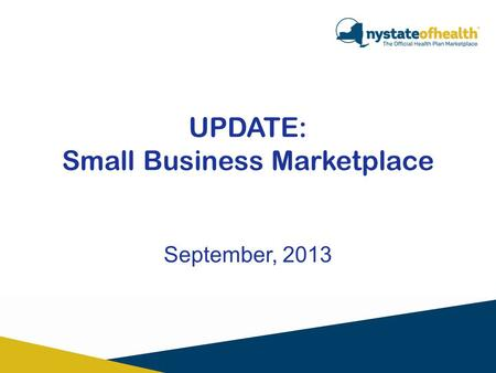 September, 2013 UPDATE: Small Business Marketplace.