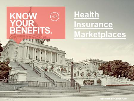 Health Insurance Marketplaces Presented by Cobbs Allen © 2013 Zywave, Inc. All rights reserved.