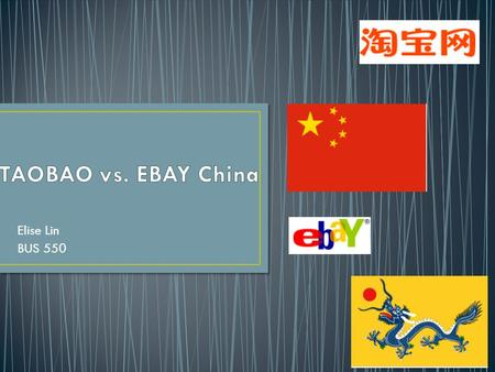 Elise Lin BUS 550. Background Overview Macro and Micro What made a difference in China eBay vs. Taobao: business strategies and technologies Comparison.