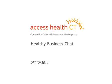 Healthy Business Chat 07/10/2014 1. 2 What Is An Insurance Exchange? An Insurance Exchange is an organized marketplace for insurance plans to compete.