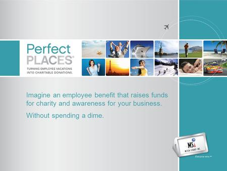 Imagine an employee benefit that raises funds for charity and awareness for your business. Without spending a dime.