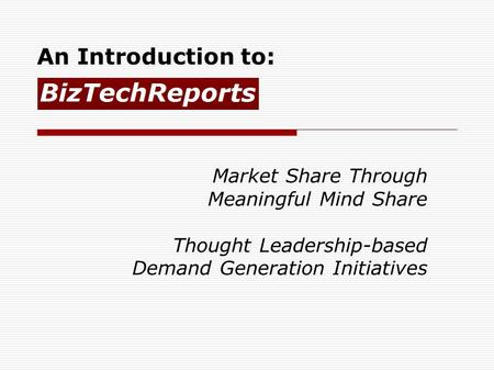 An Introduction to: Market Share Through Meaningful Mind Share Thought Leadership-based Demand Generation Initiatives.