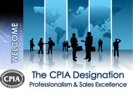 First-of-its-kind, hands-on, how-to training To earn the CPIA designation, candidates participate in a series of three one-day Insurance Success Seminars.