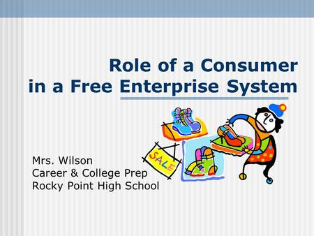 Role of a Consumer in a Free Enterprise System