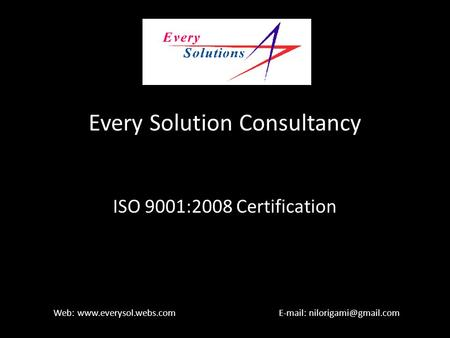 Every Solution Consultancy ISO 9001:2008 Certification Web: