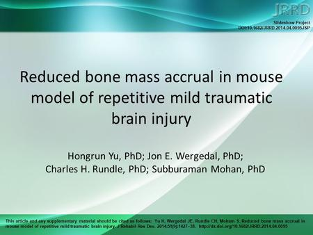 This article and any supplementary material should be cited as follows: Yu H, Wergedal JE, Rundle CH, Moham S. Reduced bone mass accrual in mouse model.