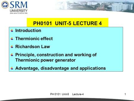 PH0101 UNIT-5 LECTURE 4 Introduction Thermionic effect Richardson Law