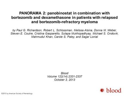 PANORAMA 2: panobinostat in combination with bortezomib and dexamethasone in patients with relapsed and bortezomib-refractory myeloma by Paul G. Richardson,