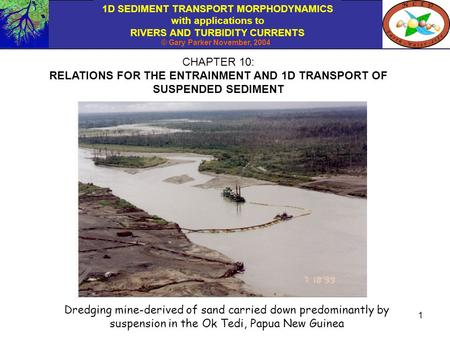 RELATIONS FOR THE ENTRAINMENT AND 1D TRANSPORT OF SUSPENDED SEDIMENT