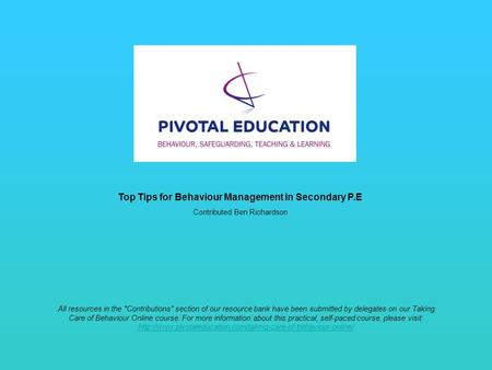 Top Tips for Behaviour Management in Secondary P.E Contributed Ben Richardson All resources in the Contributions section of our resource bank have been.