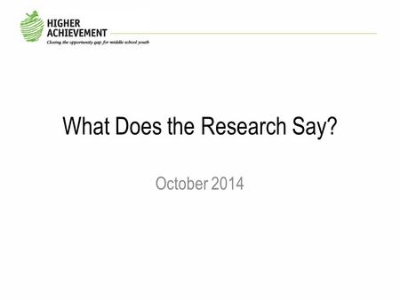 What Does the Research Say? October 2014. Agenda Program Description Research Overview Key Findings Conclusions and Continual Improvement Lessons Learned: