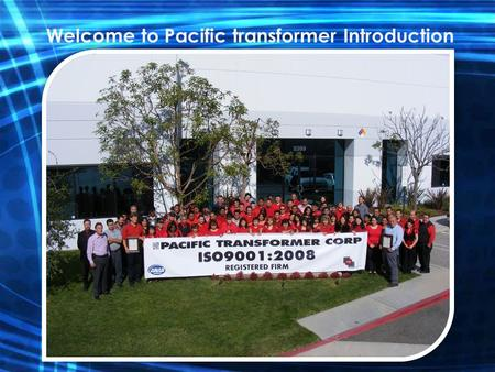 Welcome to Pacific transformer Introduction. BRIEF INFORMATION PACIFIC TRANSFORMER BEGAN THE YEAR OF 1981. THE THREE PRINCIPALS WERE PAT THOMAS, JIM RICHARDSON.